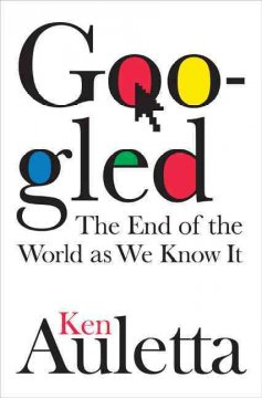 Googled : the end of the world as we know it cover image