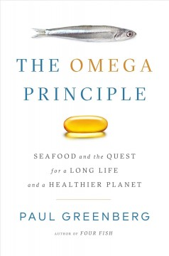 The omega principle : seafood and the quest for a long life and a healthier planet cover image