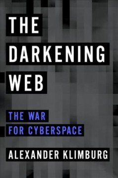 The darkening web : the war for cyberspace cover image
