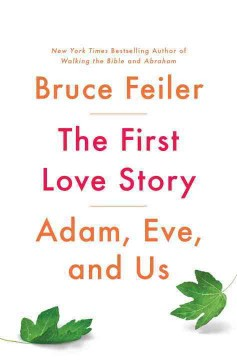 The first love story : Adam, Eve, and us cover image