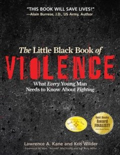 The little black book of violence : what every young man needs to know about fighting cover image