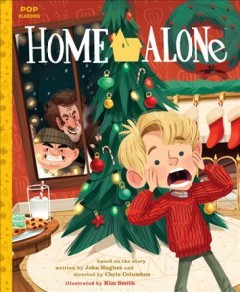 Home alone : the classic illustrated storybook cover image