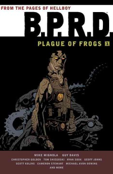 B.P.R.D. Plague of frogs. Volume 1 cover image