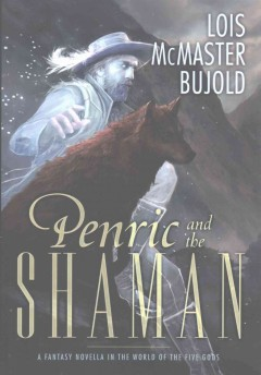 Penric and the shaman : a fantasy novella in the world of the five gods cover image