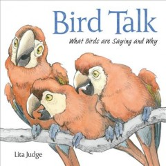 Bird talk : what birds are saying and why cover image