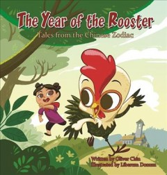 The year of the rooster : tales from the Chinese zodiac cover image