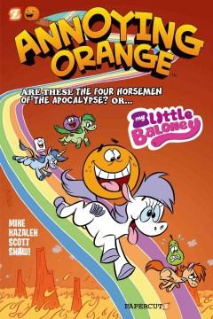 Annoying Orange. 6, My little baloney cover image