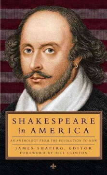 Shakespeare in America : an anthology from the Revolution to now cover image