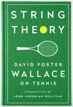 String theory : David Foster Wallace on tennis cover image