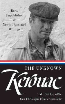 The unknown Kerouac : rare, unpublished, & newly translated writings cover image