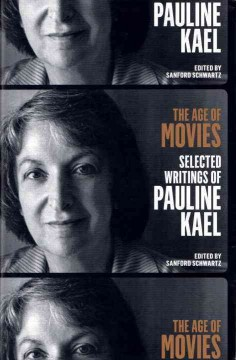 The age of movies : selected writings of Pauline Kael cover image