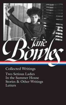 Collected writings : Two serious ladies, In the summer house, stories & other writings, letters cover image