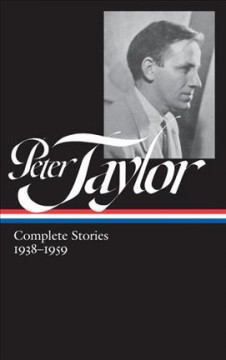 Peter Taylor : complete stories 1938-1959 cover image