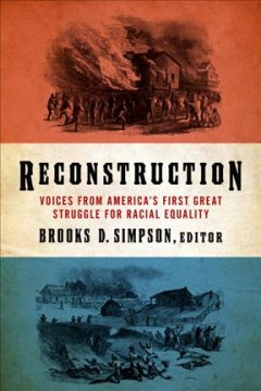 Reconstruction : voices from America's first great struggle for racial equality cover image