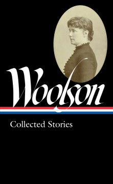 Constance Fenimore Woolson : collected stories cover image