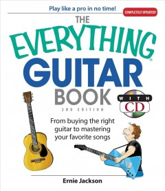 The everything guitar book : from buying the right guitar to mastering your favorite songs cover image