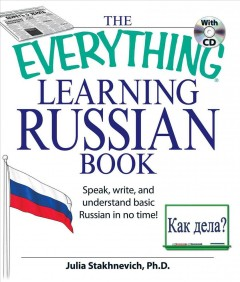 The everything learning Russian book : speak, write, and understand basic Russian in no time! cover image