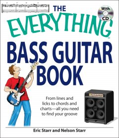 The everything bass guitar book : from lines and licks to chords and charts - all you need to find your groove cover image