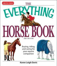 The everything horse book : buying, riding, and caring for your equine companion cover image