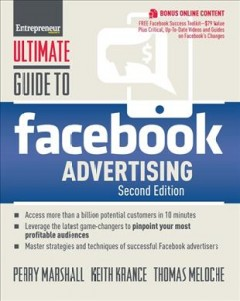 Ultimate guide to Facebook advertising : access more than a billion potential customers in 10 minutes, leverage the latest game-changes to pinpoint your most profitable audiences, master strategies and techniques of successful Facebook advertisers cover image
