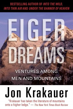 Eiger dreams : ventures among men and mountains cover image