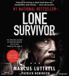 Lone survivor [the eyewitness account of Operation Redwing and the lost heroes of SEAL Team 10] cover image