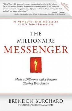 The millionaire messenger : make a difference and a fortune sharing your advice cover image