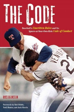 The code : baseball's unwritten rules and its ignore-at-your-own-risk code of conduct cover image