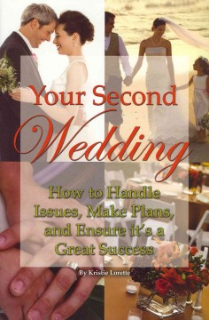 Your second wedding : how to handle issues, make plans, and ensure it's a great success cover image