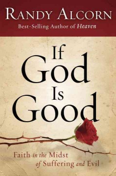 If God is good : faith in the midst of suffering and evil cover image
