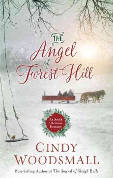 The angel of Forest Hill : an Amish Christmas romance cover image