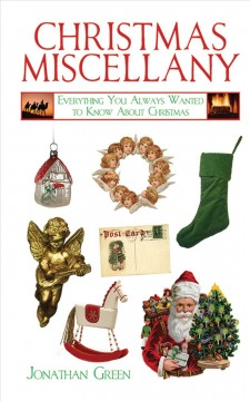 A Christmas miscellany : everything you always wanted to know about Christmas cover image