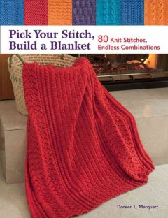 Pick your stitch, build a blanket : 80 knit stitches, endless combinations cover image