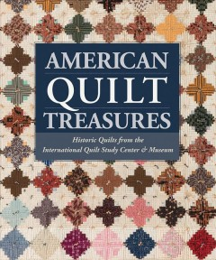 American quilt treasures : historic quilts from the International Quilt Study Center & Museum cover image