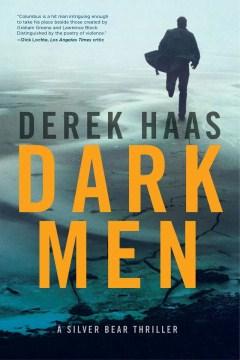 Dark men : [a Silver Bear thriller] cover image