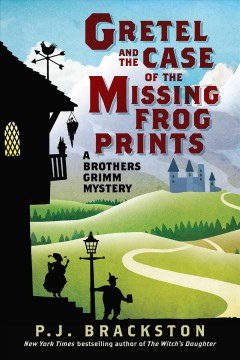 Gretel and the case of the missing frog prints : a Brothers Grimm mystery cover image