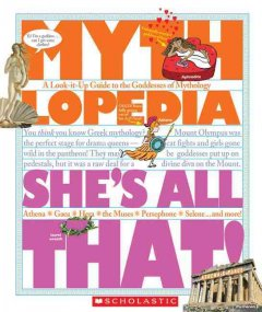 She's all that! : a look-it-up guide to the goddesses of mythology cover image