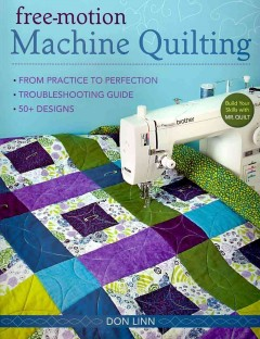 Free-motion machine quilting : from practice to perfection, troubleshooting guide, 50+ designs cover image