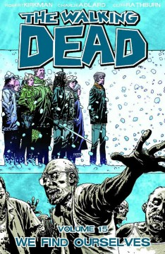The walking dead. 15, We find ourselves cover image