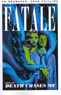 Fatale. Book one, Death chases me cover image