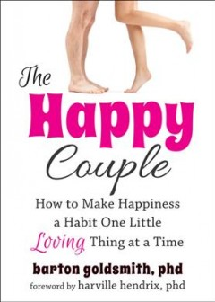 The happy couple : how to make happiness a habit one little loving thing at a time cover image