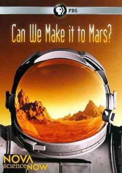 Nova scienceNOW. Can we make it to Mars? cover image