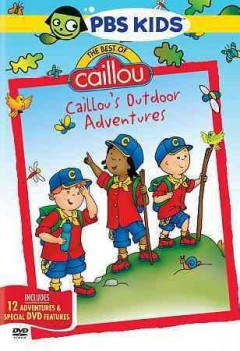 The best of Caillou. Caillou's outdoor adventures cover image