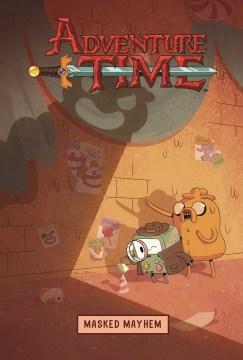 Adventure time. [6] Masked mayhem cover image