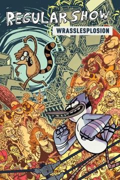 Regular Show. 4, Wrasslesplosion cover image