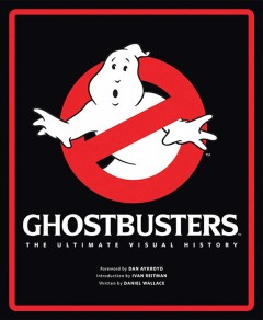 Ghostbusters : the ultimate visual history cover image