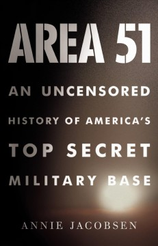 Area 51 an uncensored history of America's top secret military base cover image