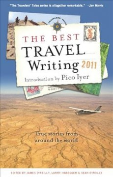 The best travel writing 2011 : true stories from around the world cover image