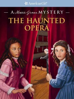 The haunted opera : a Marie-Grace mystery cover image
