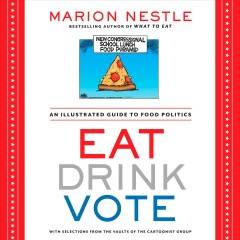 Eat drink vote : an illustrated guide to food politics cover image